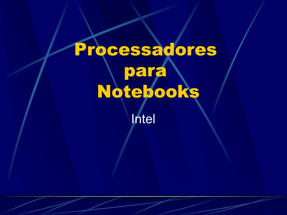 Intel Processadores para Notebooks