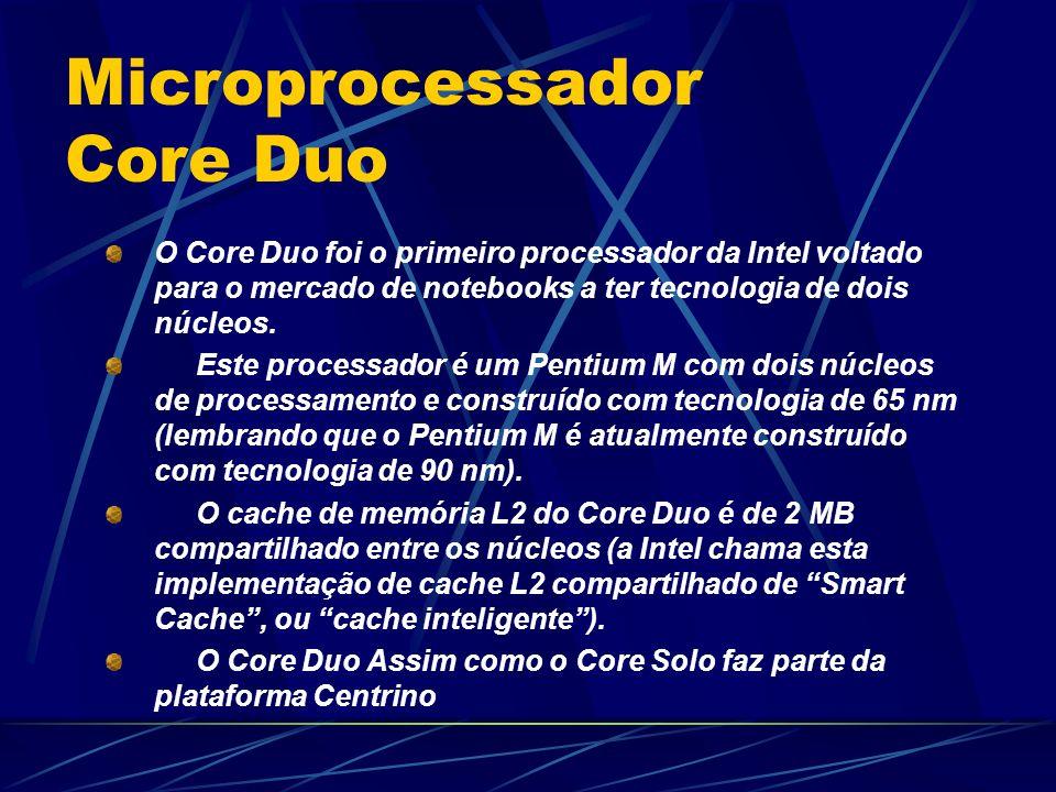 O Core Duo foi o primeiro processador da Intel voltado para o mercado de notebooks a ter tecnologia de dois núcleos.