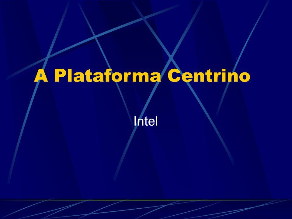 Intel A Plataforma Centrino