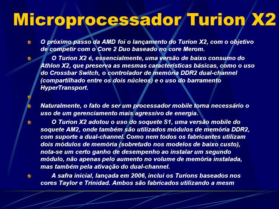 O próximo passo da AMD foi o lançamento do Turion X2, com o objetivo de competir com o Core 2 Duo baseado no core Merom.