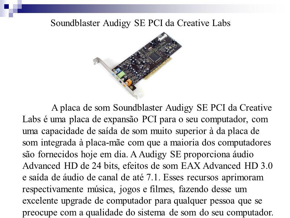 Soundblaster Audigy SE PCI da Creative Labs A placa de som Soundblaster Audigy SE PCI da Creative Labs é uma placa de expansão PCI para o seu computad