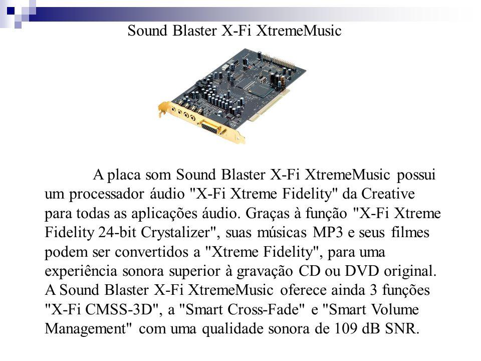 Sound Blaster X-Fi XtremeMusic A placa som Sound Blaster X-Fi XtremeMusic possui um processador áudio