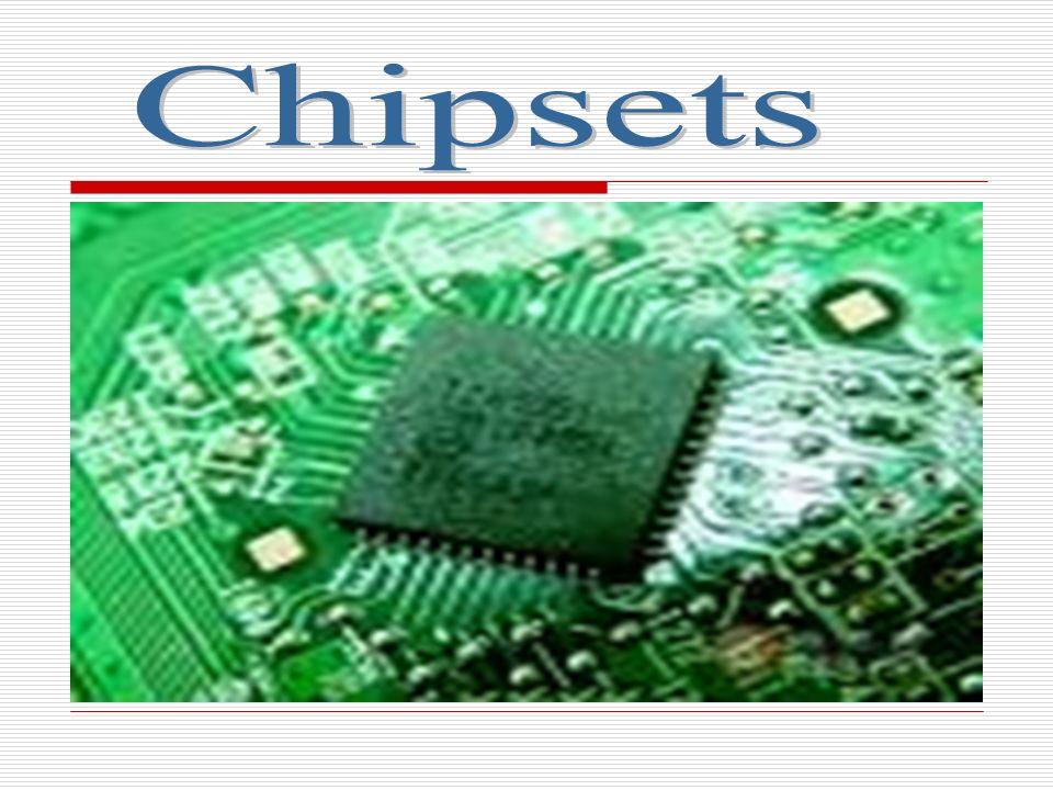 DEFINIÇÃO: CHIPSET é o nome dado ao conjunto de chips.