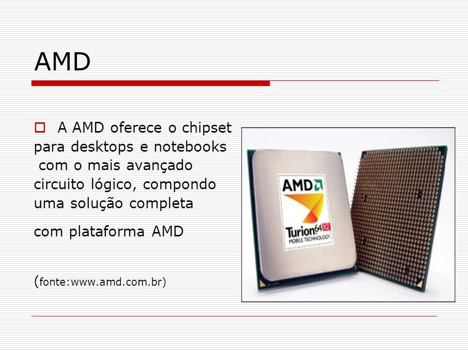 VIA No caso do processador Athlon, da AMD, só existem no mercado placas- mãe com chipset VIA, com algumas poucas opções de placas com chipset AMD 780, bem inferior.
