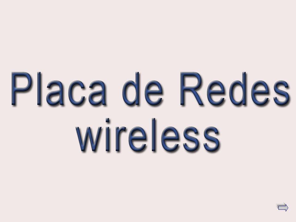 Placa de Redes - Wireless Wireless Modelos Vantagens Desvantagens Placa de Redes Início Bibliografia