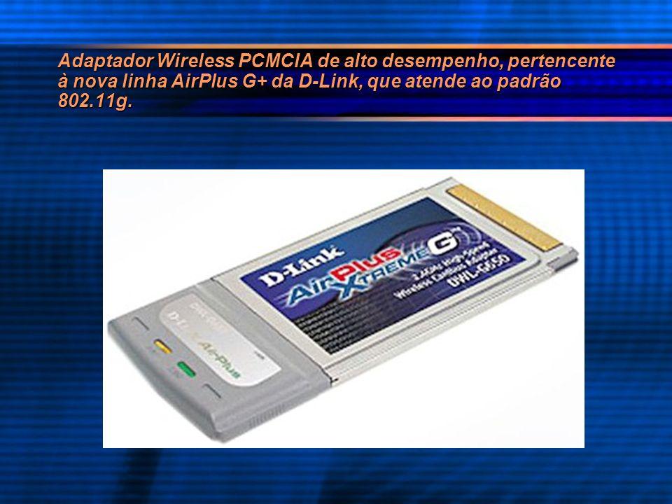 Adaptador Wireless PCMCIA de alto desempenho, pertencente à nova linha AirPlus G+ da D-Link, que atende ao padrão 802.11g.