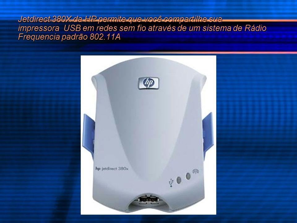 Jetdirect 380X da HP permite que você compartilhe sua impressora USB em redes sem fio através de um sistema de Rádio Frequencia padrão 802.11A