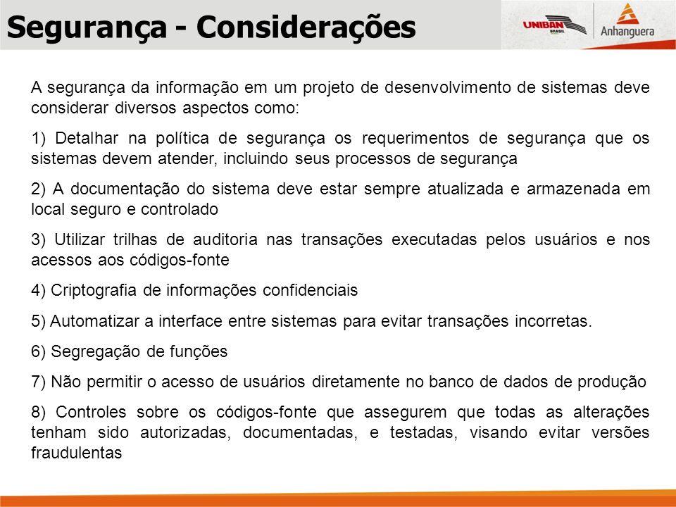 Centro de orientações de segurança (Português) http://www.microsoft.com/brasil/security/guidance/default.mspx Modelagem de ameaças http://www.microsoft.com/brasil/security/guidance/topics/devsec/secmod76.ms px Checklist - Revisão da arquitetura e do projeto http://www.microsoft.com/brasil/security/guidance/topics/devsec/secmod97.ms px MSDN - Desenvolvendo aplicações seguras http://www.microsoft.com/brasil/security/guidance/topics/devsecapps.mspx Microsoft Patterns & Practices http://www.msdn.microsoft.com/practices E-Learning Microsoft focado em segurança https://www.microsoftelearning.com/security Sites de referência