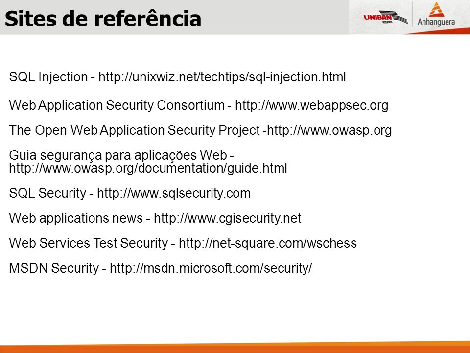 SQL Injection - http://unixwiz.net/techtips/sql-injection.html Web Application Security Consortium - http://www.webappsec.org The Open Web Application