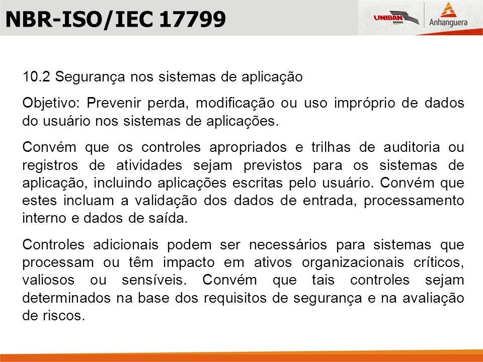 10.3 Controles de criptografia Objetivo: Proteger a confidencialidade, autenticidade ou integridade das informações.
