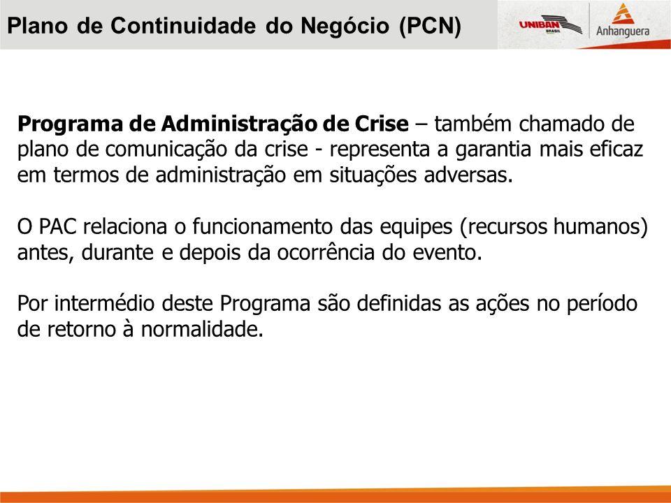Programa de Administração de Crise – também chamado de plano de comunicação da crise - representa a garantia mais eficaz em termos de administração em