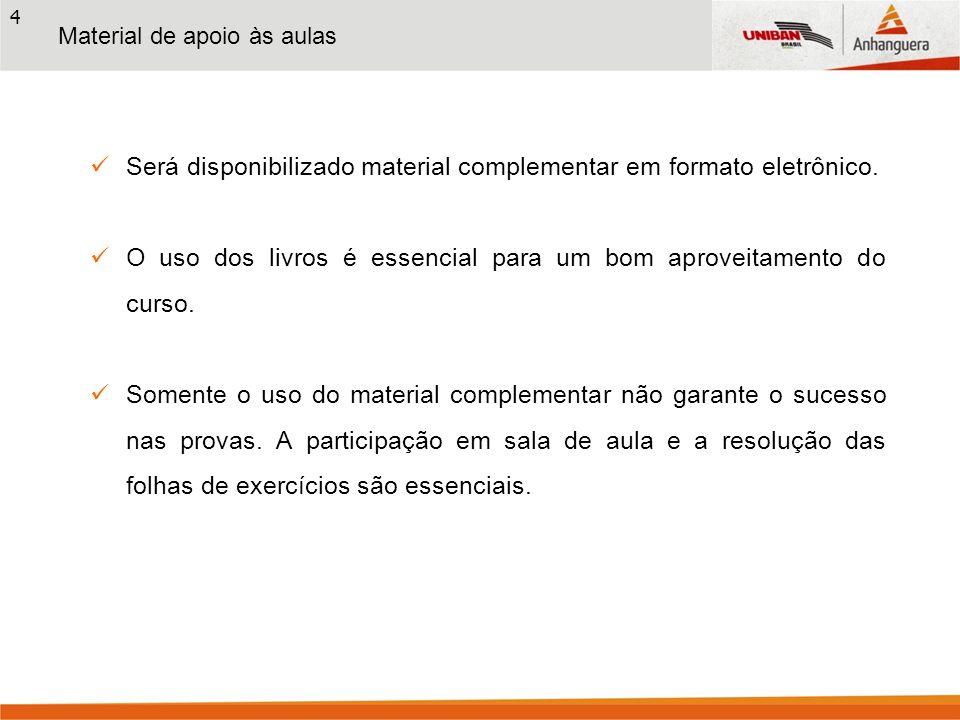 5 Acesso aos Materiais de Apoio O material complementar será disponibilizado na Internet mediante criação de grupo.