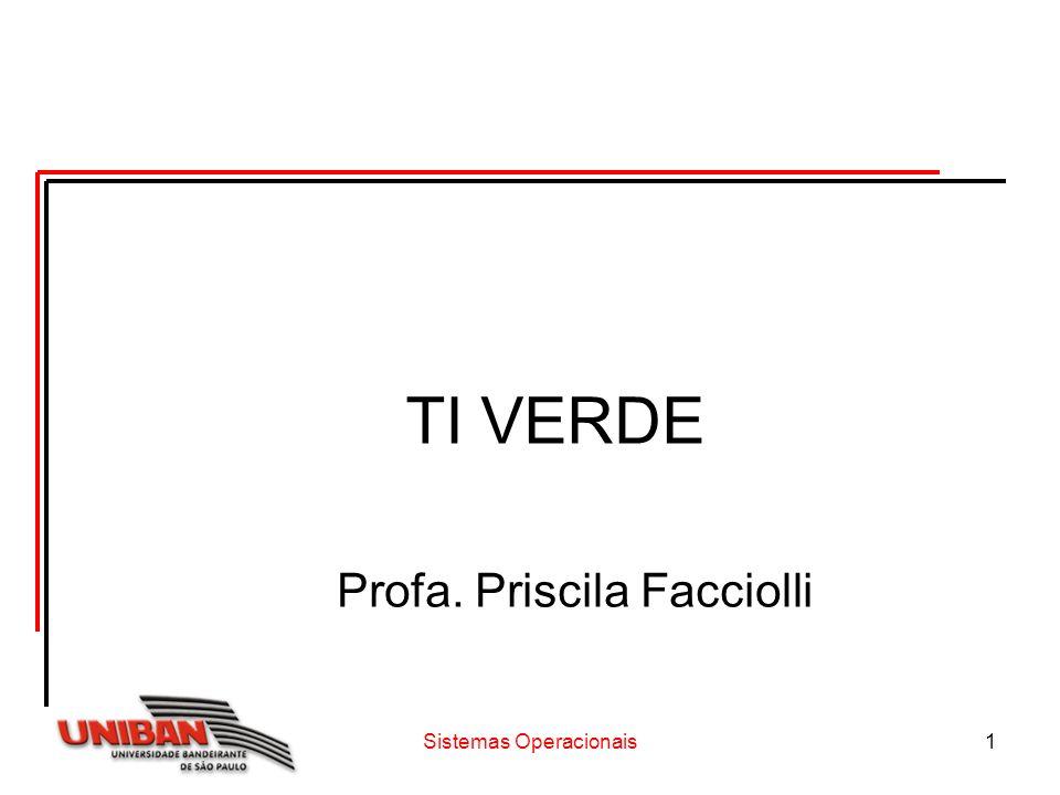 Sistemas Operacionais1 TI VERDE Profa. Priscila Facciolli