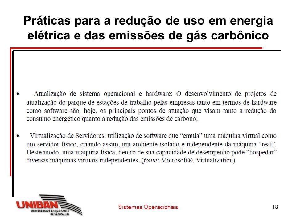 Sistemas Operacionais18 Práticas para a redução de uso em energia elétrica e das emissões de gás carbônico