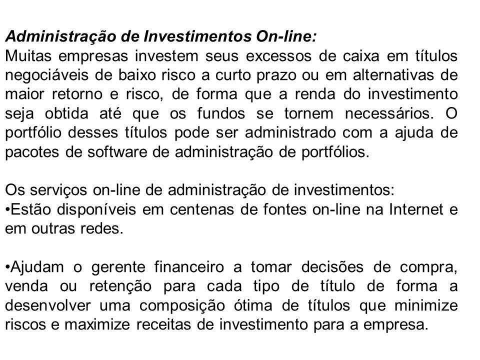 Administração de Investimentos On-line: Muitas empresas investem seus excessos de caixa em títulos negociáveis de baixo risco a curto prazo ou em alte