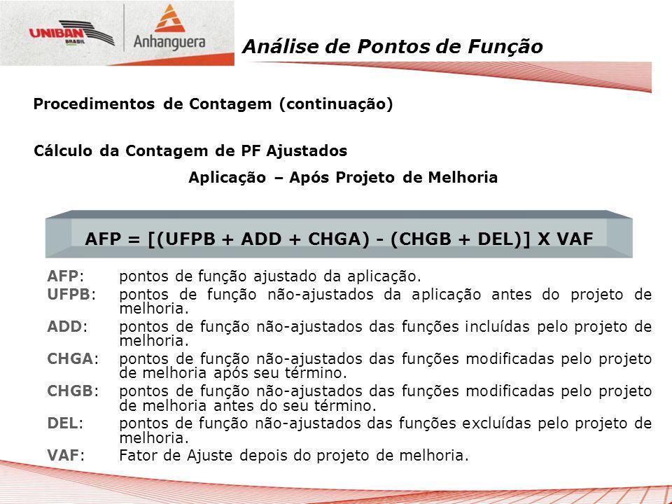 Análise de Pontos de Função Cálculo da Contagem de PF Ajustados Aplicação – Após Projeto de Melhoria AFP: pontos de função ajustado da aplicação. UFPB
