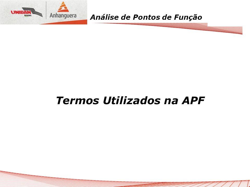 Análise de Pontos de Função Termos Utilizados na APF