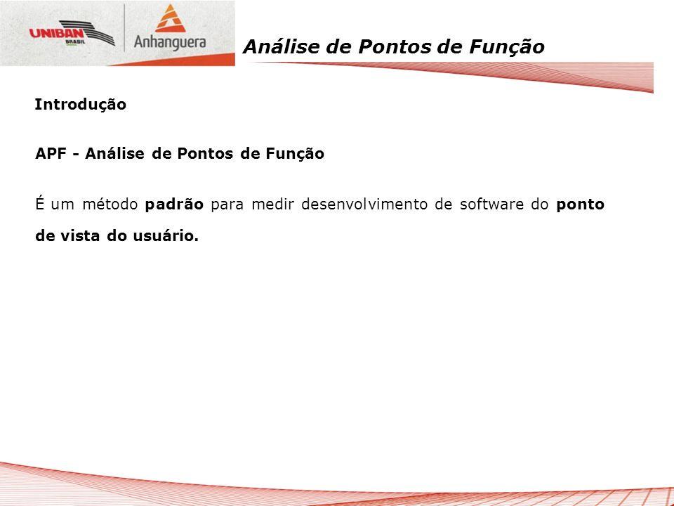Análise de Pontos de Função Projeto de Melhoria Mede as funcionalidades incluídas, alteradas ou excluídas do sistema e também eventuais funções de conversão de dados, conforme solicitação do usuário.