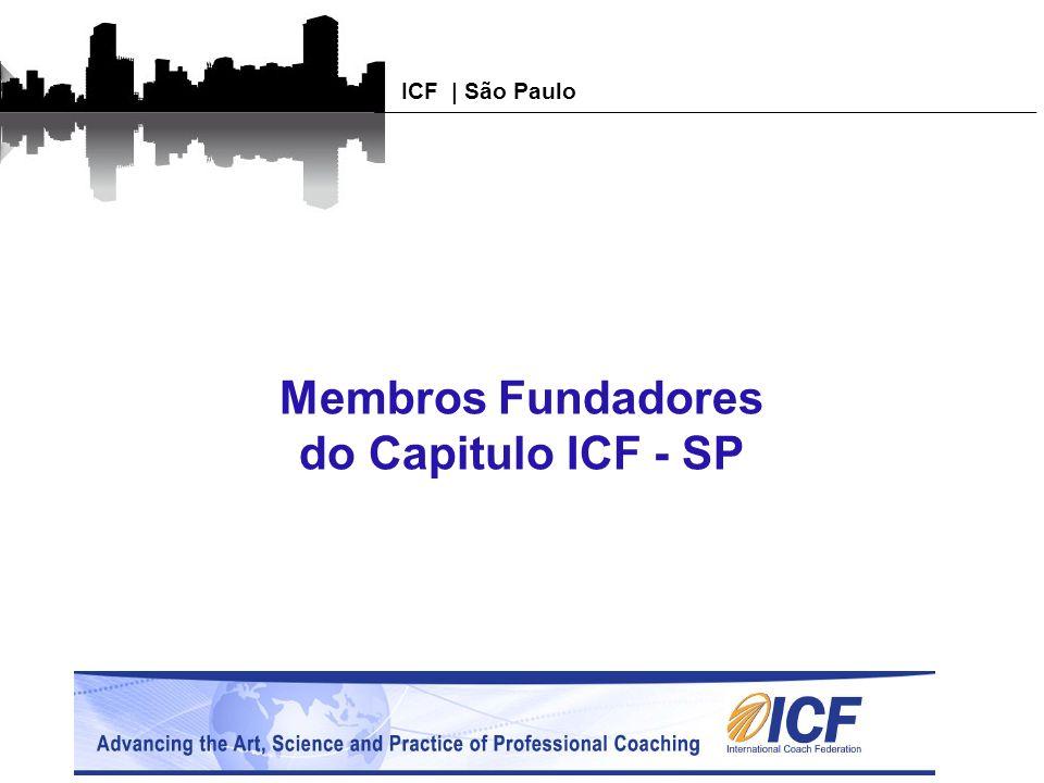 ICF | São Paulo Membros Fundadores do Capitulo ICF - SP