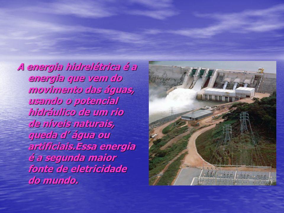 A energia hidrelétrica é a energia que vem do movimento das águas, usando o potencial hidráulico de um rio de níveis naturais, queda d água ou artific