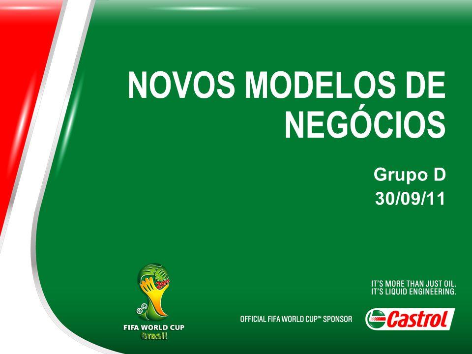 NOVOS MODELOS DE NEGÓCIOS Grupo D 30/09/11