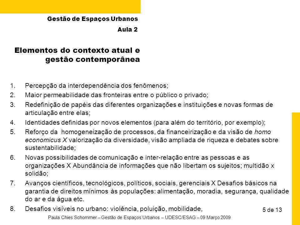 Elementos do contexto atual e gestão contemporânea 1.Percepção da interdependência dos fenômenos; 2.Maior permeabilidade das fronteiras entre o públic