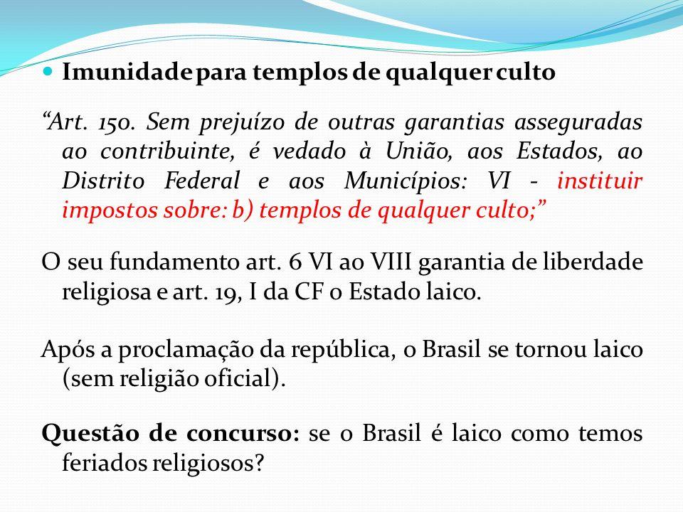 Imunidade para templos de qualquer culto Art.150.