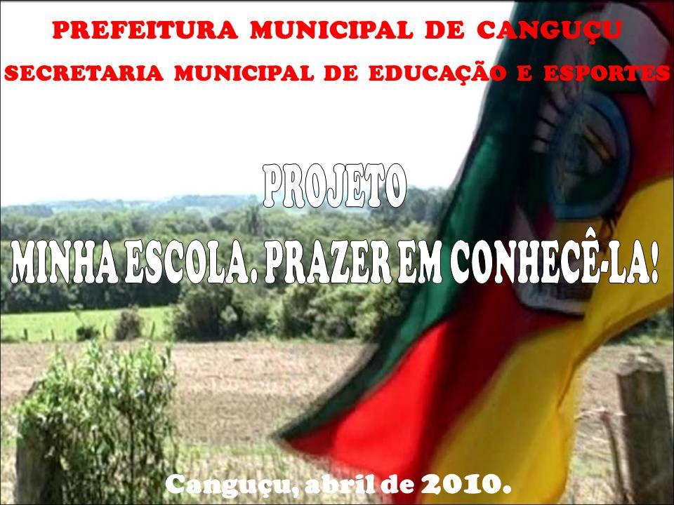 PREFEITURA MUNICIPAL DE CANGUÇU SECRETARIA MUNICIPAL DE EDUCAÇÃO E ESPORTES Canguçu, abril de 2010.