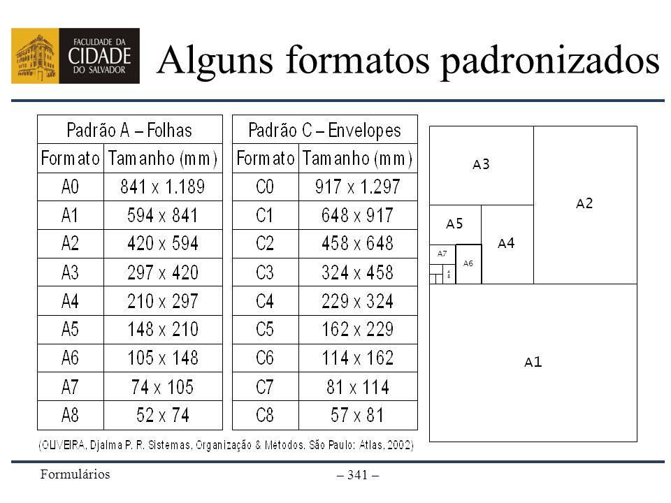 Formulários – 341 – Alguns formatos padronizados A1 A2 A3 A5 A4 A6 A7 A8A8