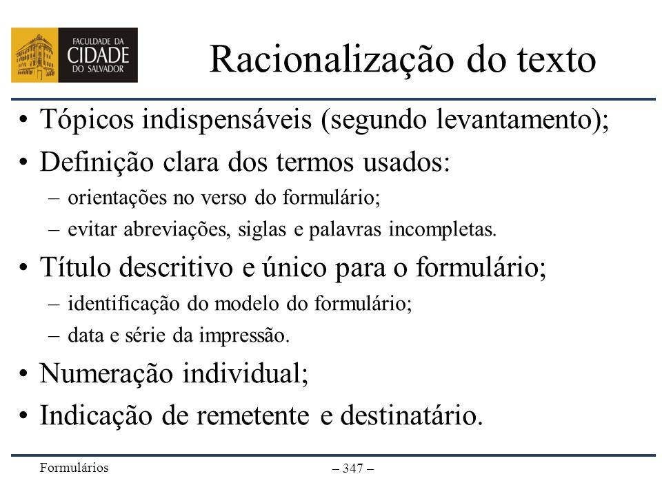 Formulários – 347 – Racionalização do texto Tópicos indispensáveis (segundo levantamento); Definição clara dos termos usados: –orientações no verso do