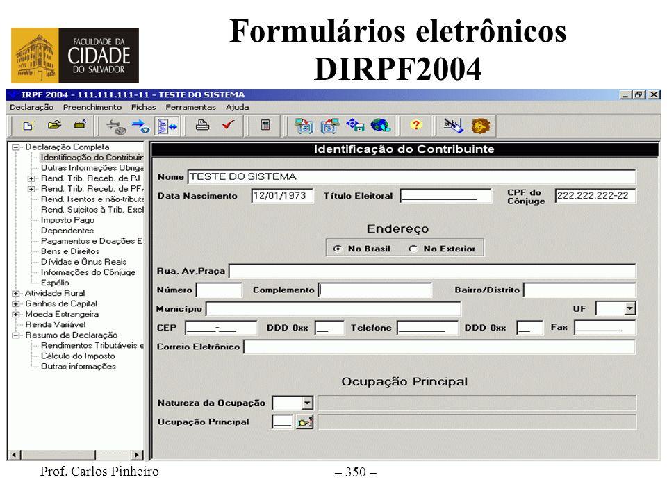 Prof. Carlos Pinheiro – 350 – Formulários eletrônicos DIRPF2004