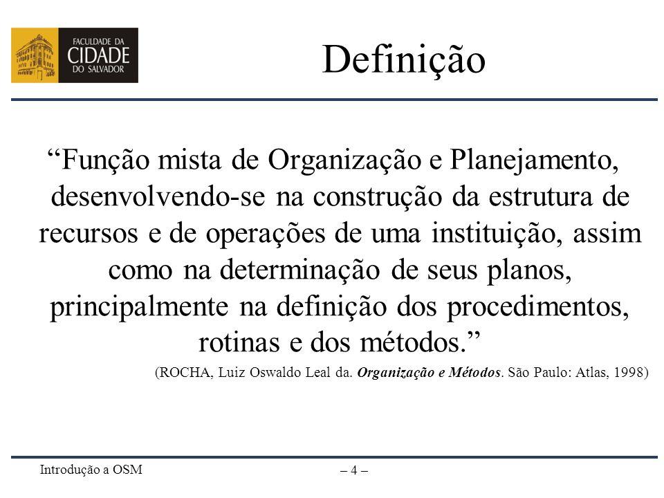 Introdução a OSM – 4 – Definição Função mista de Organização e Planejamento, desenvolvendo-se na construção da estrutura de recursos e de operações de
