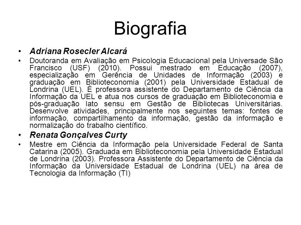 Biografia Adriana Rosecler Alcará Doutoranda em Avaliação em Psicologia Educacional pela Universade São Francisco (USF) (2010). Possui mestrado em Edu