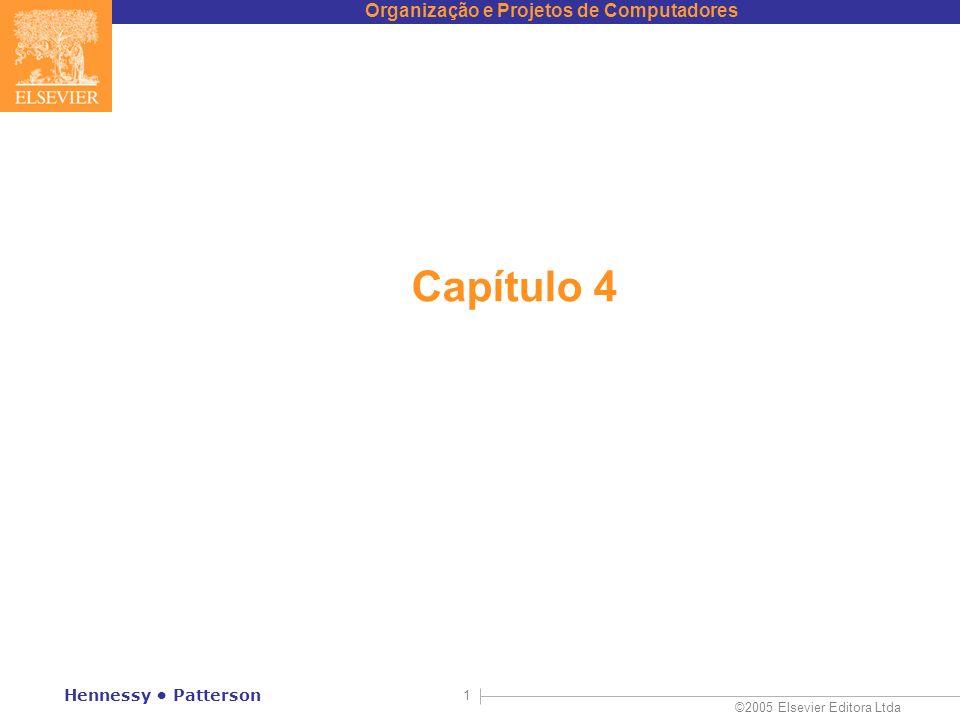 Organização e Projetos de Computadores ©2005 Elsevier Editora Ltda Hennessy Patterson 32 E quanto à subtração (a b).