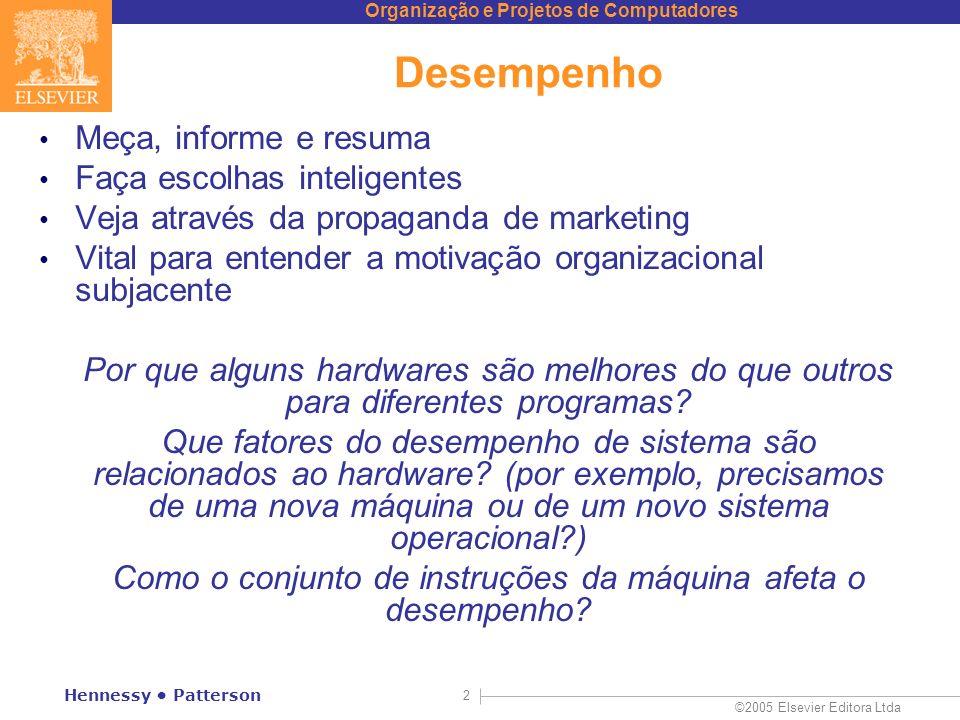 Organização e Projetos de Computadores ©2005 Elsevier Editora Ltda Hennessy Patterson 33 Acrescentando uma função NOR Também podemos escolher inverter a.