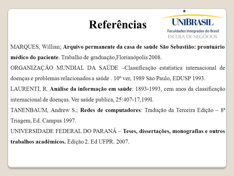 Referências MARQUES, Willian; Arquivo permanente da casa de saúde São Sebastião: prontuário médico do paciente. Trabalho de graduação,Florianópolis 20