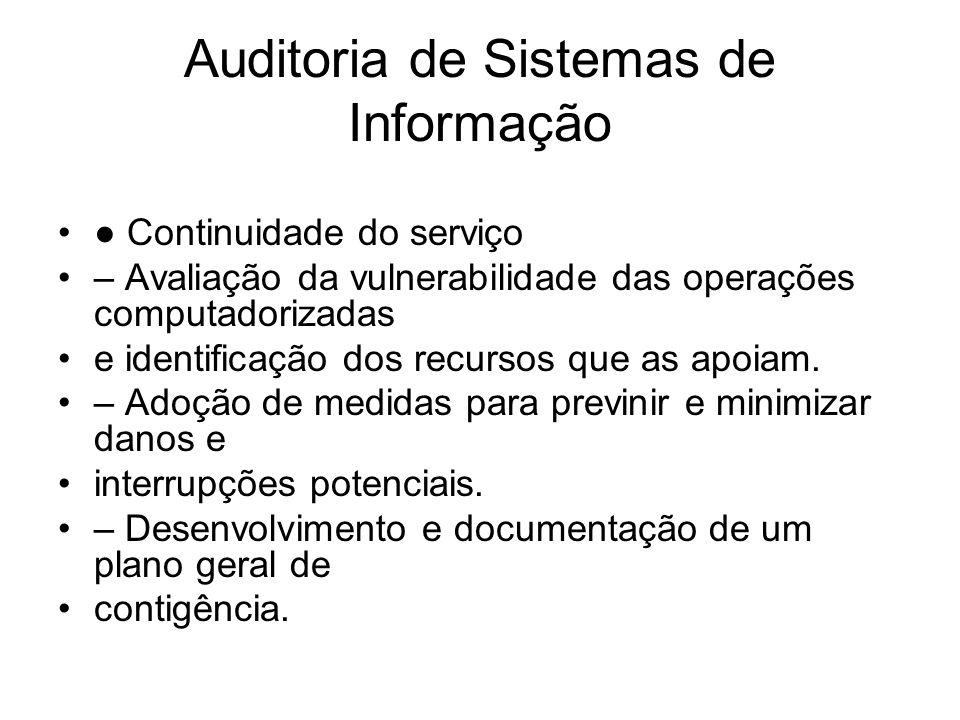 Auditoria de Sistemas de Informação Continuidade do serviço – Avaliação da vulnerabilidade das operações computadorizadas e identificação dos recursos