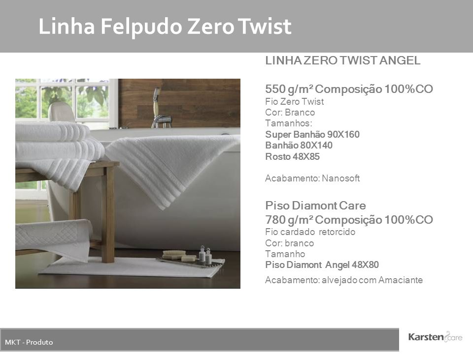 MKT - Produto Linha Felpudo Zero Twist LINHA ZERO TWIST ANGEL 550 g/m² Composição 100%CO Fio Zero Twist Cor: Branco Tamanhos: Super Banhão 90X160 Banh