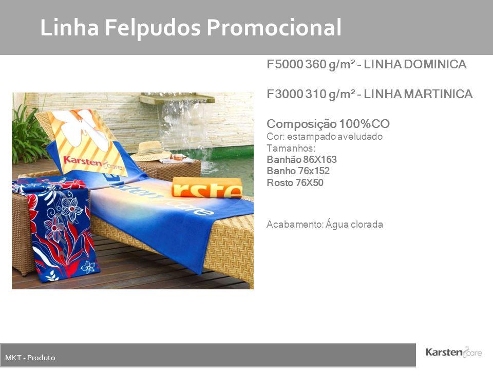 MKT - Produto Linha Felpudos Promocional F5000 360 g/m² - LINHA DOMINICA F3000 310 g/m² - LINHA MARTINICA Composição 100%CO Cor: estampado aveludado T