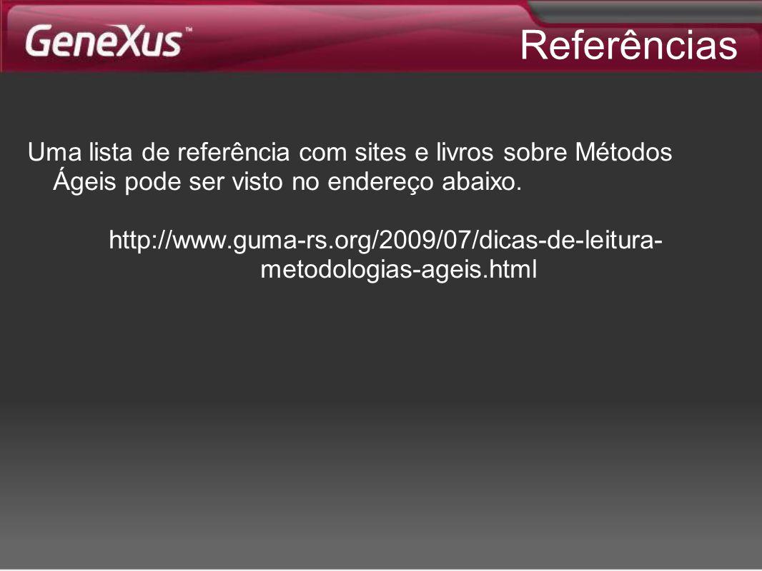 Referências Uma lista de referência com sites e livros sobre Métodos Ágeis pode ser visto no endereço abaixo. http://www.guma-rs.org/2009/07/dicas-de-