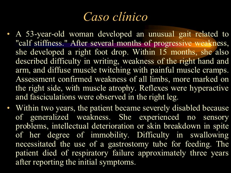 Caso clínico A 53-year-old woman developed an unusual gait related to