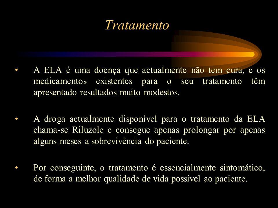 Tratamento A ELA é uma doença que actualmente não tem cura, e os medicamentos existentes para o seu tratamento têm apresentado resultados muito modest
