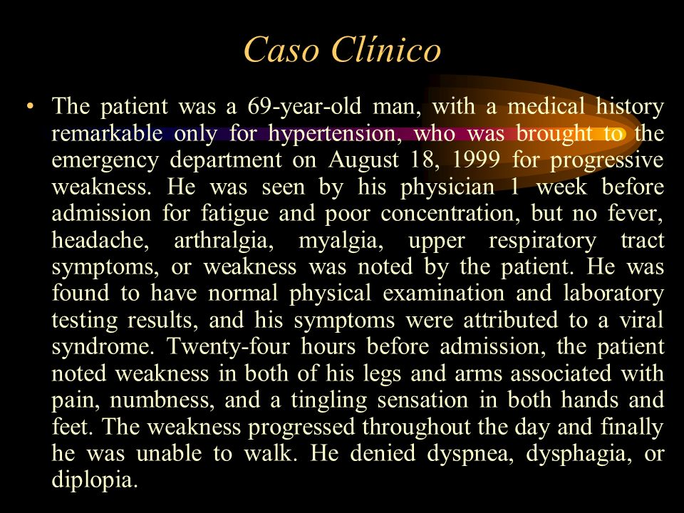 Caso Clínico The patient was a 69-year-old man, with a medical history remarkable only for hypertension, who was brought to the emergency department o