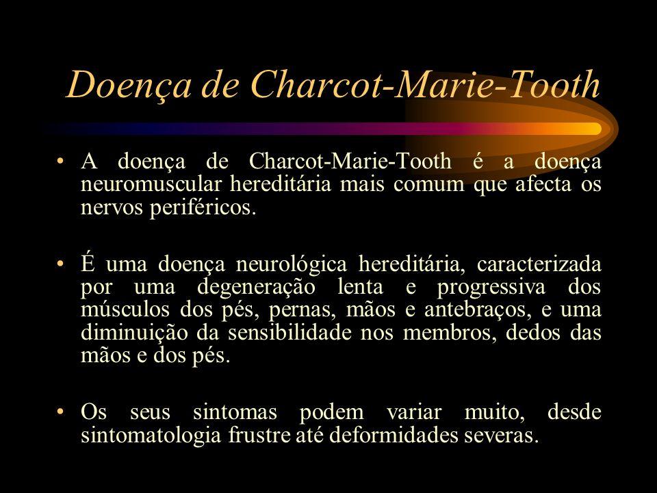 Doença de Charcot-Marie-Tooth Um dos primeiros sinais de CMT é geralmente a presença de um pé bastante arqueado e alterações da marcha.