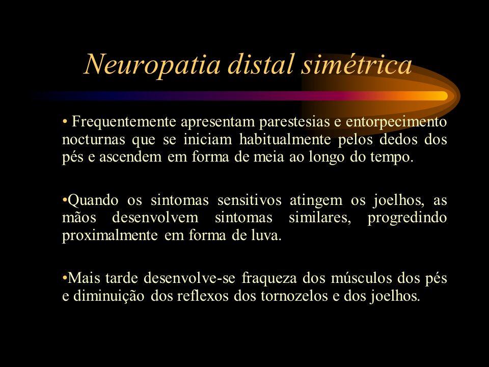 Neuropatia distal simétrica Perda da sensibilidade térmica e dolorosa por afecção das pequenas fibras, levando a úlceras nos pés.