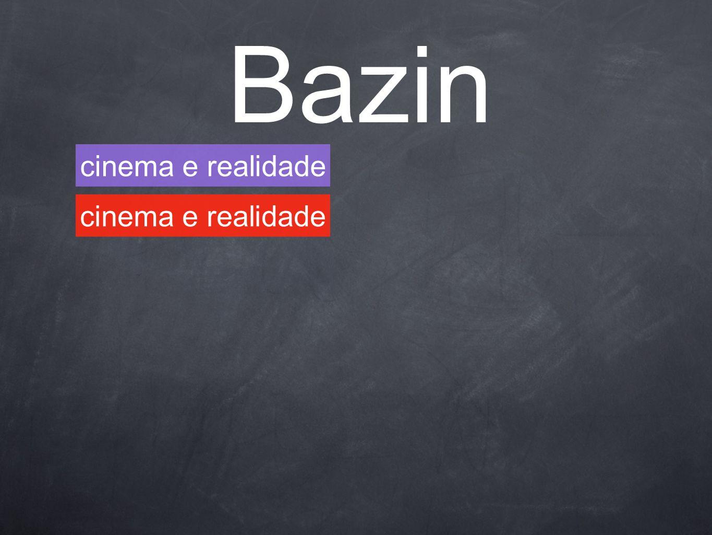 Bazin Cinema e realidade cinema e realidade