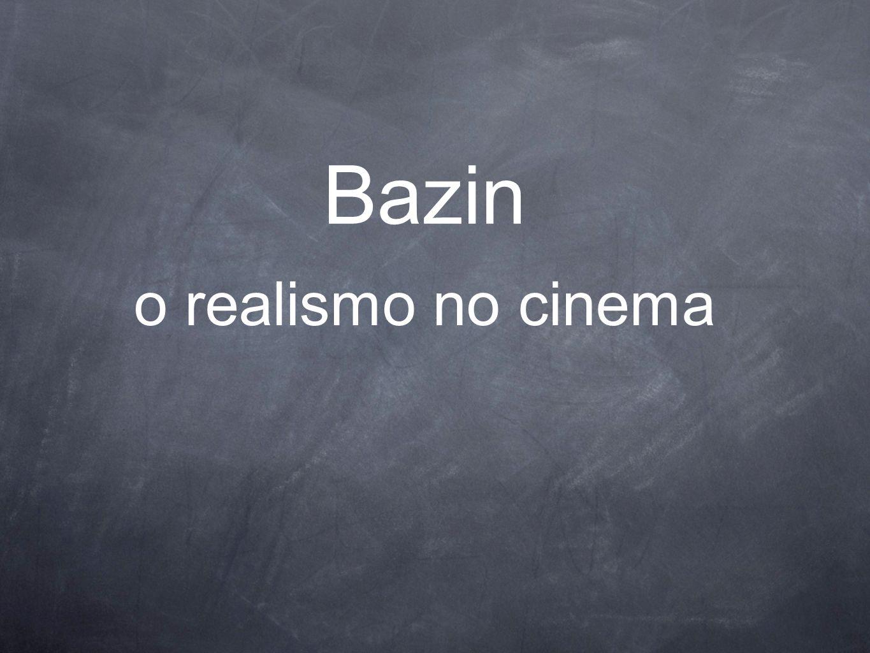 o realismo no cinema Bazin