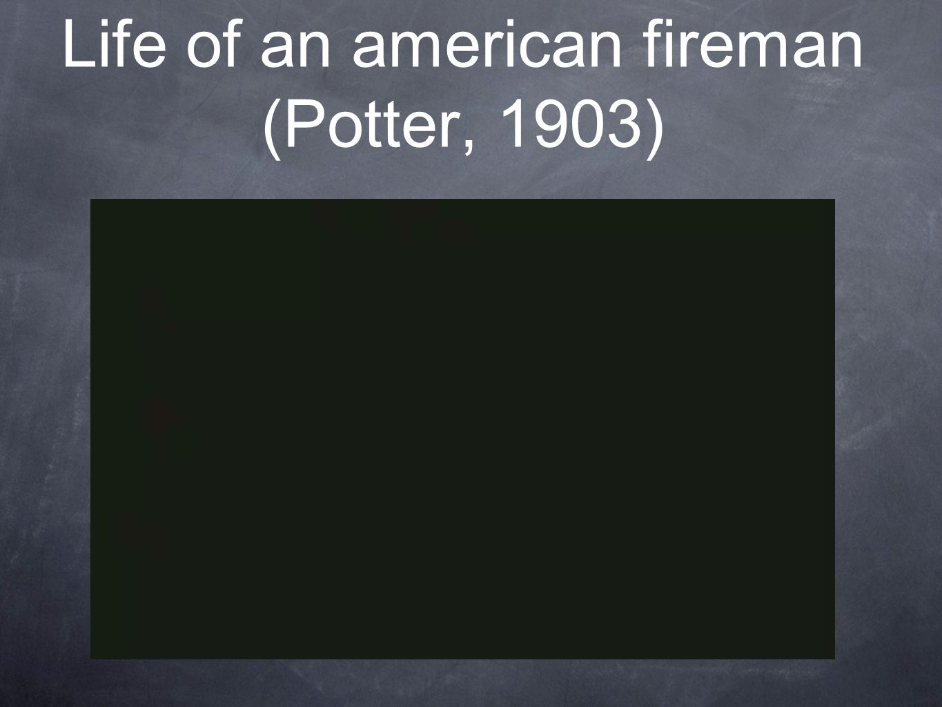 Life of an american fireman (Potter, 1903)