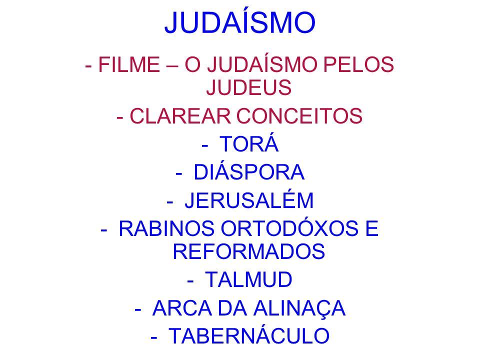 JUDAÍSMO - FILME – O JUDAÍSMO PELOS JUDEUS - CLAREAR CONCEITOS -TORÁ -DIÁSPORA -JERUSALÉM -RABINOS ORTODÓXOS E REFORMADOS -TALMUD -ARCA DA ALINAÇA -TA