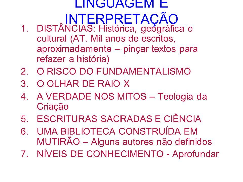 LINGUAGEM E INTERPRETAÇÃO 1.DISTÂNCIAS: Histórica, geográfica e cultural (AT. Mil anos de escritos, aproximadamente – pinçar textos para refazer a his